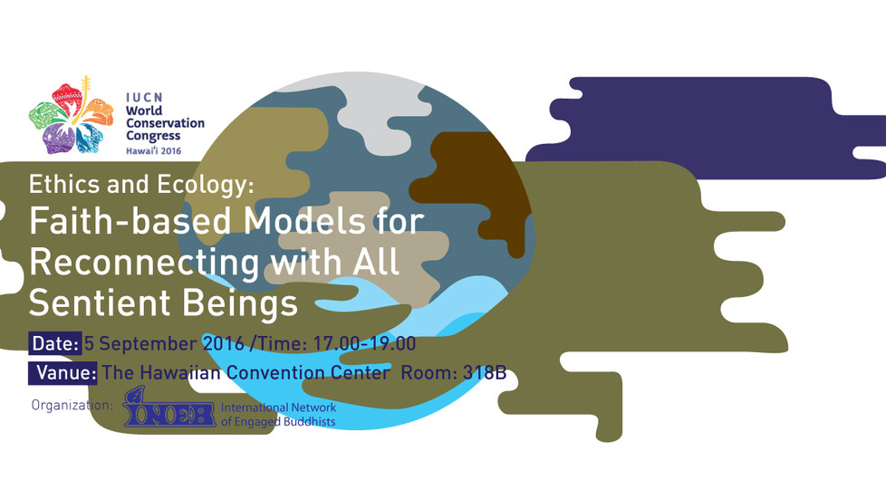 Ethics and Ecology:Faith-based Models for Reconnecting with All Sentient Beings