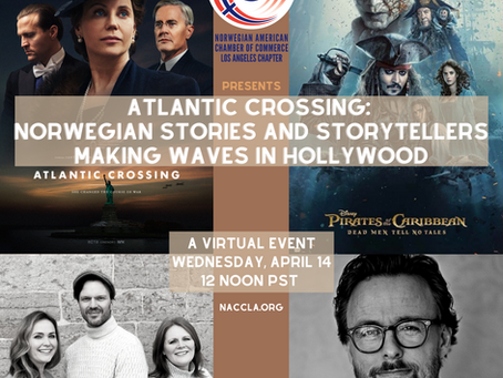 VIRTUAL EVENT:   ATLANTIC CROSSING: NORWEGIAN STORIES AND STORYTELLERS MAKING WAVES IN HOLLYWOOD.