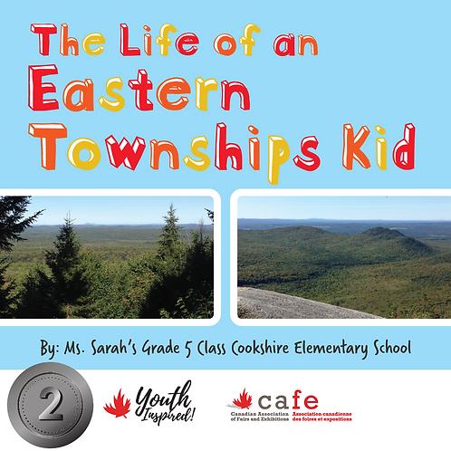 The Life of an Eastern Townships Kid - La vie d'un enfant des Cantons de l'Est