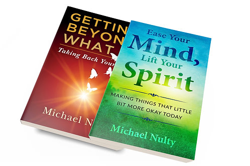 Getting Beyond What Is & Ease Your Mind Lift Your Spirit.