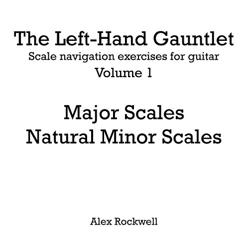 The Left-Hand Gauntlet: Major and Natural Minor Scales