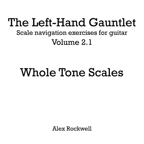 The Left-Hand Gauntlet: Whole Tone Scales