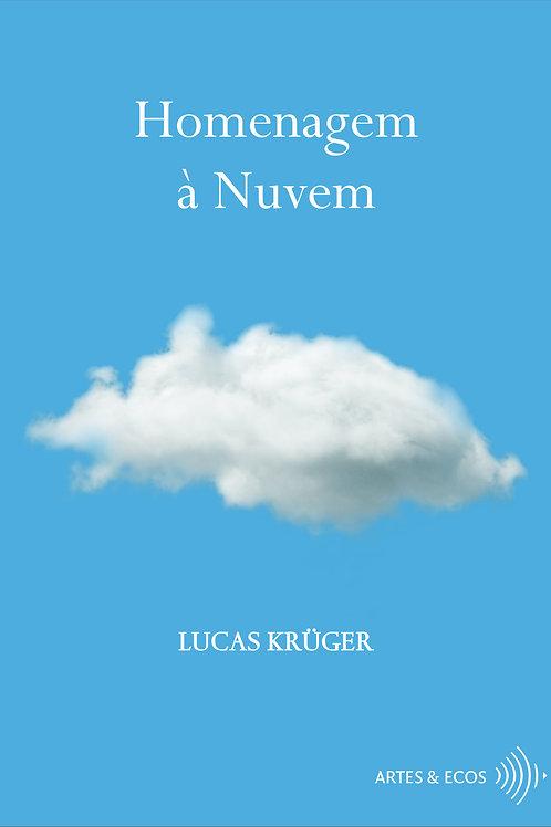Homenagem à Nuvem — Lucas Krüger