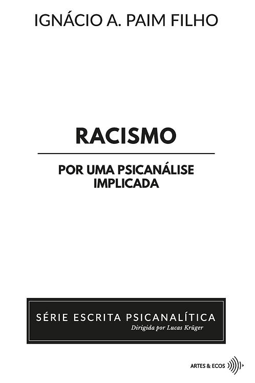 Racismo: por uma psicanálise implicada — S. Escrita P. — Ignácio A. Paim Filho