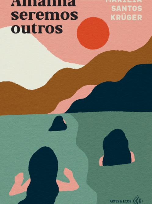 Amanhã seremos outros — Marília Santos Krüger
