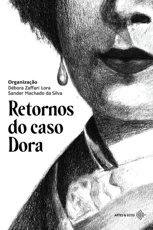 Retornos do caso Dora — Org.: Sander Machado da Silva e Débora Zaffari Lora