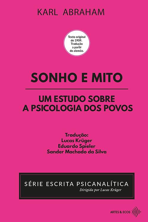 Sonho e Mito:um estudo da psicologia dos povos - Karl Abraham (1909) S.E.P.