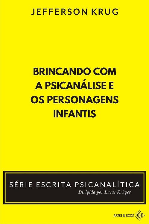 Brincando com a psicanálise e os personagens infantis — S. Escrita P.—  J. Krug