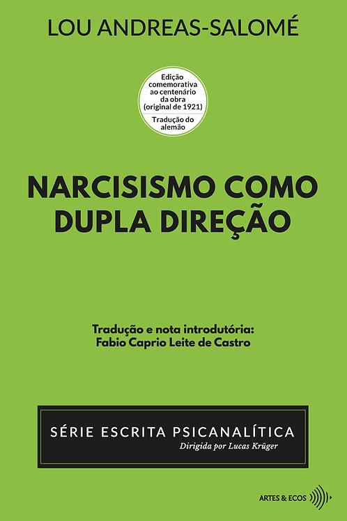 Narcisismo como dupla direção — Série Escrita Psicanalítica— Lou Andreas-Salomé