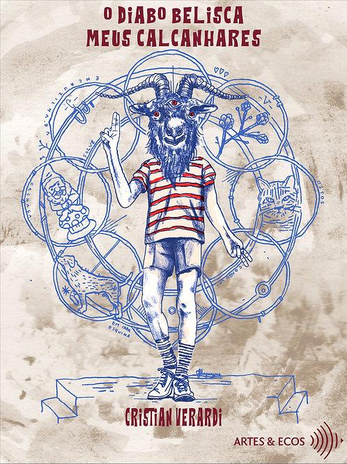 O Diabo Belisca Meus Calcanhares - Cristian Verardi