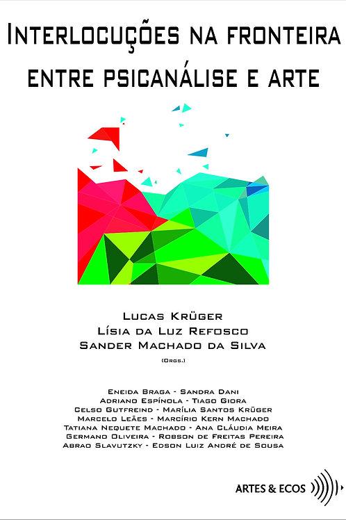 Interlocuções na fronteira entre psicanálise e arte -Krüger/Refosco/Silva (2017)