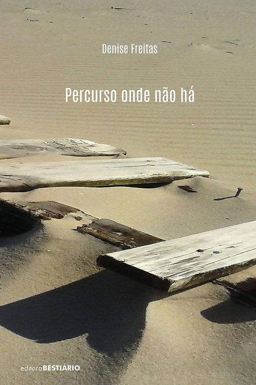 Percurso onde não há - Denise Freitas (2017)