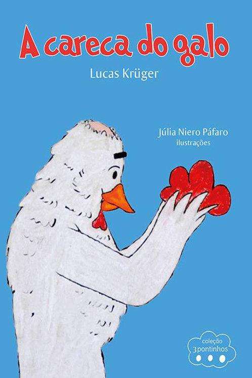 A careca do galo - Lucas Krüger - Coleção 3 pontinhos