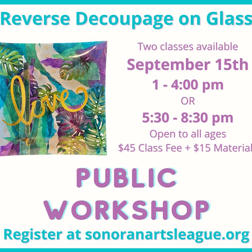 Reverse Decoupage on Glass Public Workshop