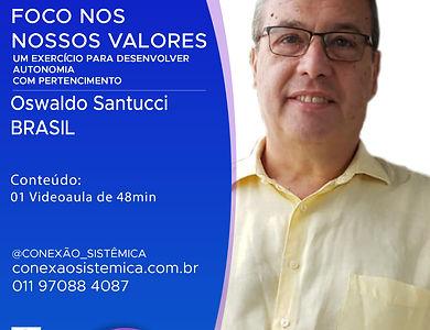 OSWALDO SANTUCCI - FOCO NOS NOSSOS VALOR