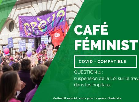 Café féministe - question 4/6 - suspension de la Loi sur le travail dans les hopitaux