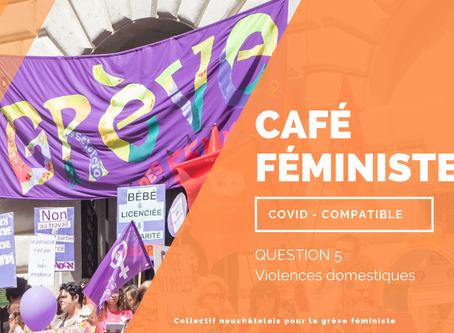 Café féministe covid-compatible - question 5/6 - violences domestiques