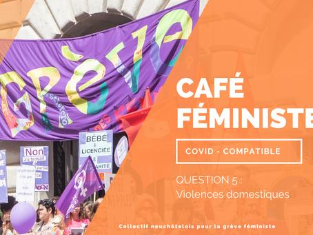 Café féministe covid-compatible - question 5/6 - violences domestiques