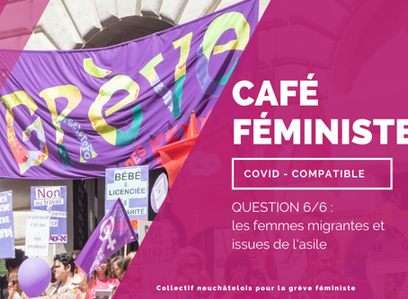 Café féministe Covid- compatible - question 6/6 - femmes migrantes et issues d'asile