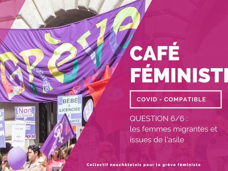 Café féministe Covid- compatible - question 6/6 - femmes migrantes et issues d'asile