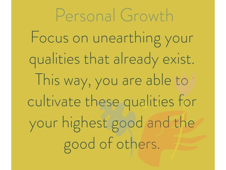 Unearth your natural qualities.