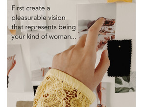 Creating Your Pleasurable Vision