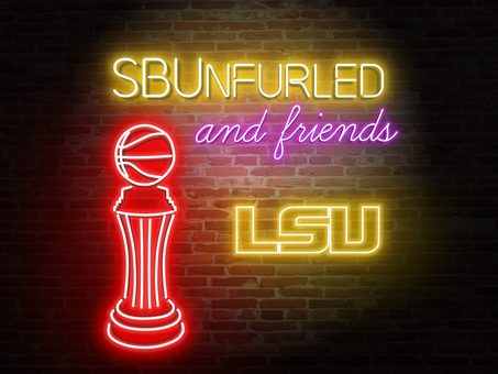 SBUnfurled and Friends Episode 28: Geaux Bonnies