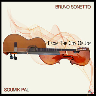 From the city of Joy - Sonetto Bruno & Pal Soumik