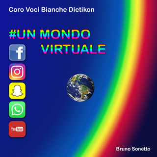 Coro Voci Bianche Dietikon & Bruno Sonetto  - #un Mondo Virtuale