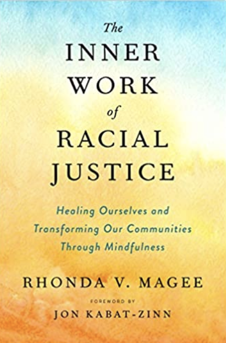 Inner Work of Racial Justice by Rhonda V. Magee