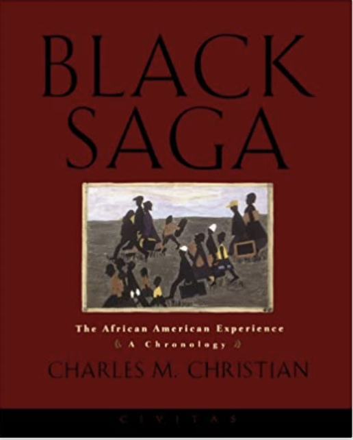 Black Saga: The African American Experience: A Chronology by Charles M. Christian