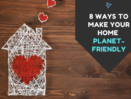 8 ways to make your home planet-friendly