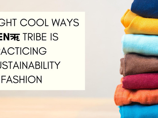 8 cool ways Genऋ tribe is practising sustainability in fashion
