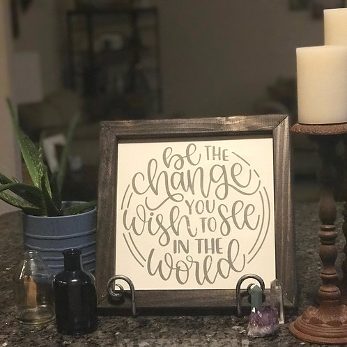 Be the Change, Farmhouse sign