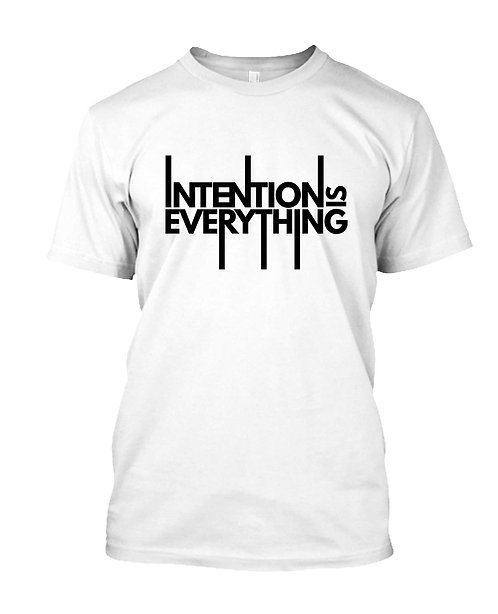 Intention Is Everything T-Shirt