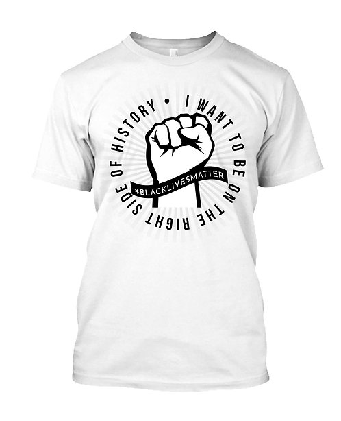 I Want To Be On The Right Side of History T-Shirt