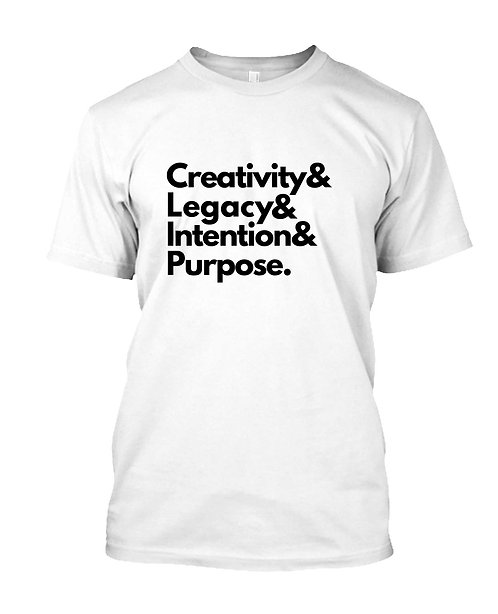 Creativity & Legacy & Intention... T-Shirt
