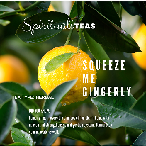 Squeeze Me Gingerly: Herbal