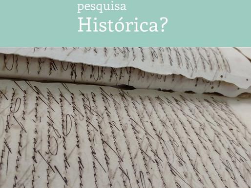 Pra que serve Pesquisa Histórica?
