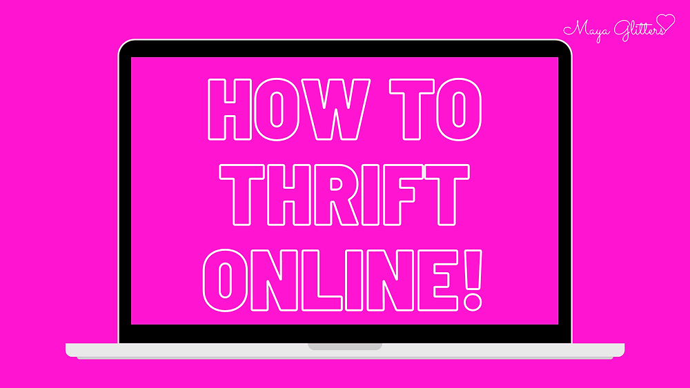 how to thrift online maya glitters