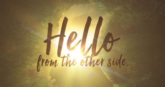 Hello From The Other Side...