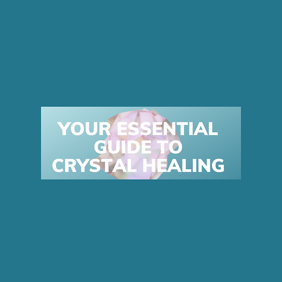 Essential Guide to Crystal Healing
