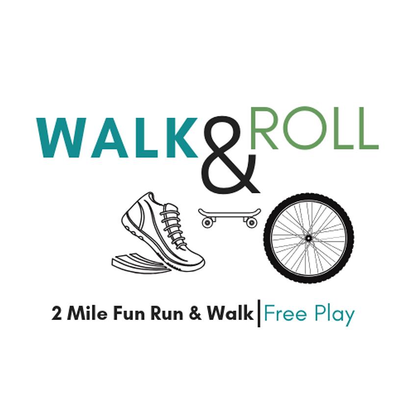 Walk & Roll: 2 Mile Fun Run/Walk, Free Play and Festival