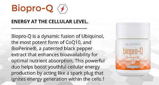 Ariix Biopro-Q  The most potent form of CoQ-10 called Ubiquinol is up to 8X more absorbable than traditional CoQ-10.