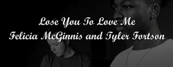 """""""Love you to lose me"""" by Andrew Jude Quinonez and Felicia McGinnis"""