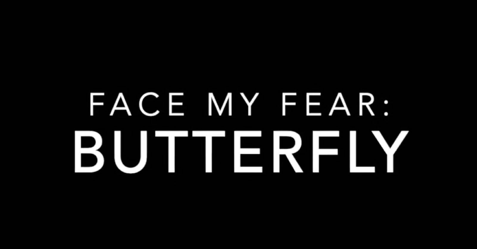 Face my Fear: Butterfly by Joshua Howell-Leyer