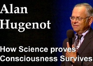 Scientific Basis for the Afterlife with Alan Hugenot