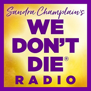 We Don't Die with Sandra Champlain