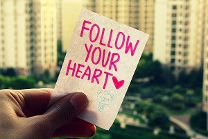 Finding the Courage to Follow Your Heart