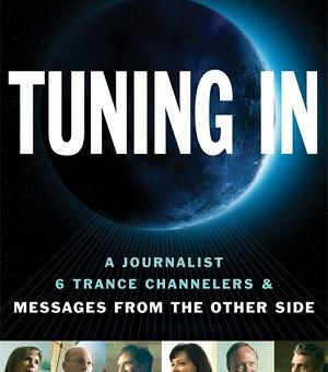 Tuning In - Spirit Channelers In America - Full Length Documentary